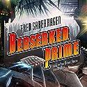 Berserker Prime Audiobook by Fred Saberhagen Narrated by Paul Michael Garcia