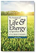 Anatomy of Life & Energy in Agriculture