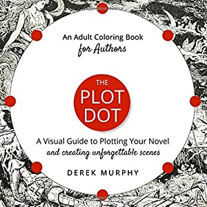 The Plot Dot: A Visual Guide to Plotting Unforgettable Scenes: An Adult Coloring Book For Authors