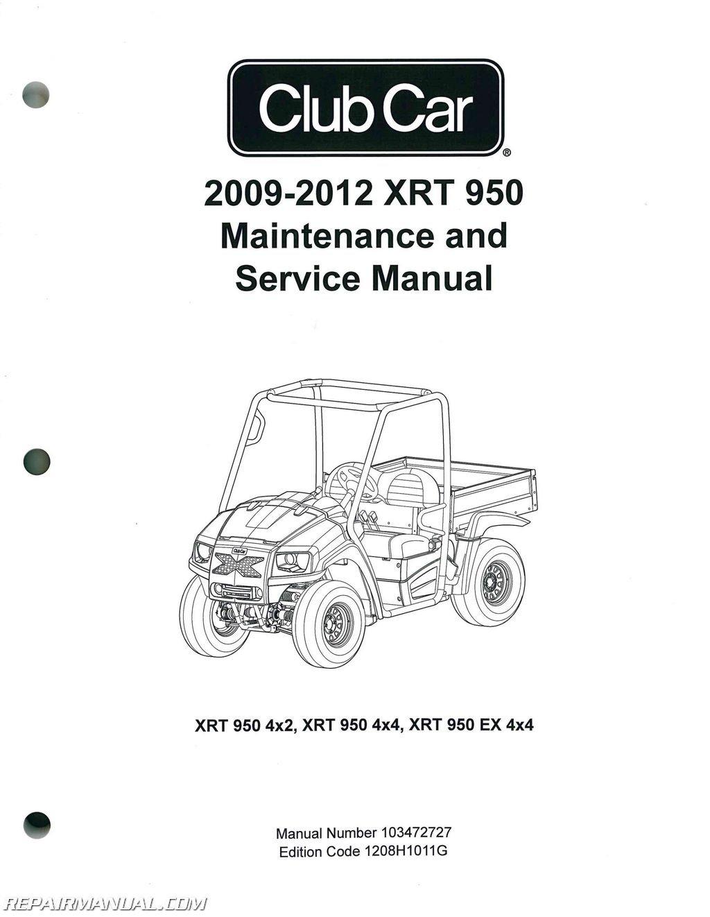 103472727 2009 2012 club car xrt 950 maintenance golf cart service rh amazon com 2013 club car manual 2013 club car manual for golf cart