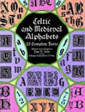 img - for Celtic and Medieval Alphabets: 53 Complete Fonts (Lettering, Calligraphy, Typography) by Dan X. Solo (1998-01-27) book / textbook / text book