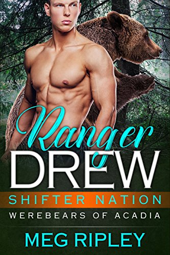 Best Ranger Drew (Shifter Nation: Werebears Of Acadia)<br />E.P.U.B