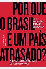 Por que o Brasil é um país atrasado?: O que fazer para entrarmos de vez no século XXI Capa dura