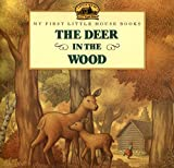 The Deer in the Wood (Little House Picture Book)