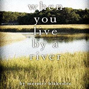 When You Live by a River Audiobook