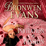 Invitation to Passion: Invitation Series, Book 3 | Bronwen Evans