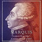 Marquis: Lafayette Reconsidered   Laura Auricchio
