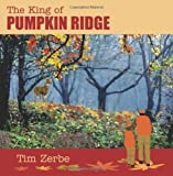 The King of Pumpkin Ridge, Tim Zerbe, 1937600807