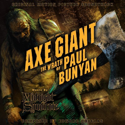 Axe Giant the Wrath of Paul Bunyan: Original Motio by Midnight Syndicate