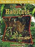 The ABCs of Habitats, Bobbie Kalman, 0778734110