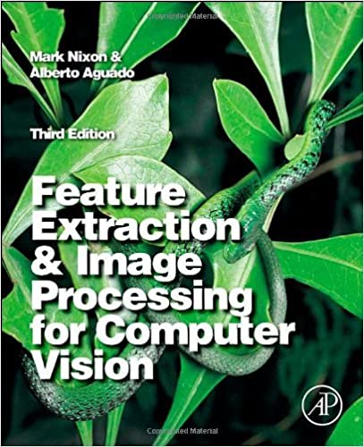 Feature Extraction and Image Processing for Computer Vision, Third Edition by Mark Nixon (2012-10-09)