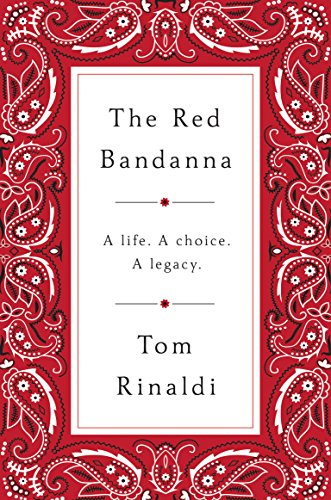 The Red Bandanna: A Life. A Choice. A Legacy. cover