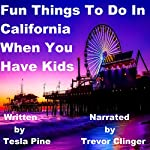 Fun Things to Do in California When You Have Kids: Fun Things to Do When You Have Kids | Tesla Pine