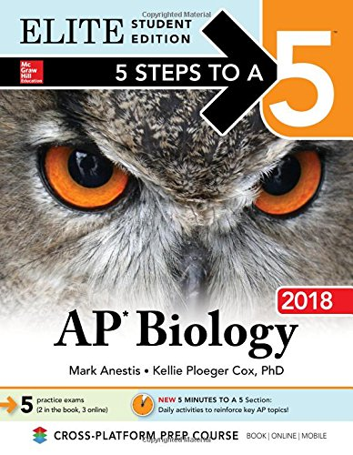 5 Steps to a 5: AP Biology 2018 Elite Student Edition (Mcgraw-Hill 5 Steps to a 5)