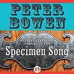 Specimen Song: A Gabriel Du Pre Mystery, Book 2   Peter Bowen