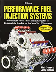 Performance Fuel Injection Systems HP1557: How to Design, Build, Modify, and Tune EFI and ECU Systems.Covers Components, Se nsors, Fuel and Ignition ... Tuning the Stock ECU, Piggyback and Stan