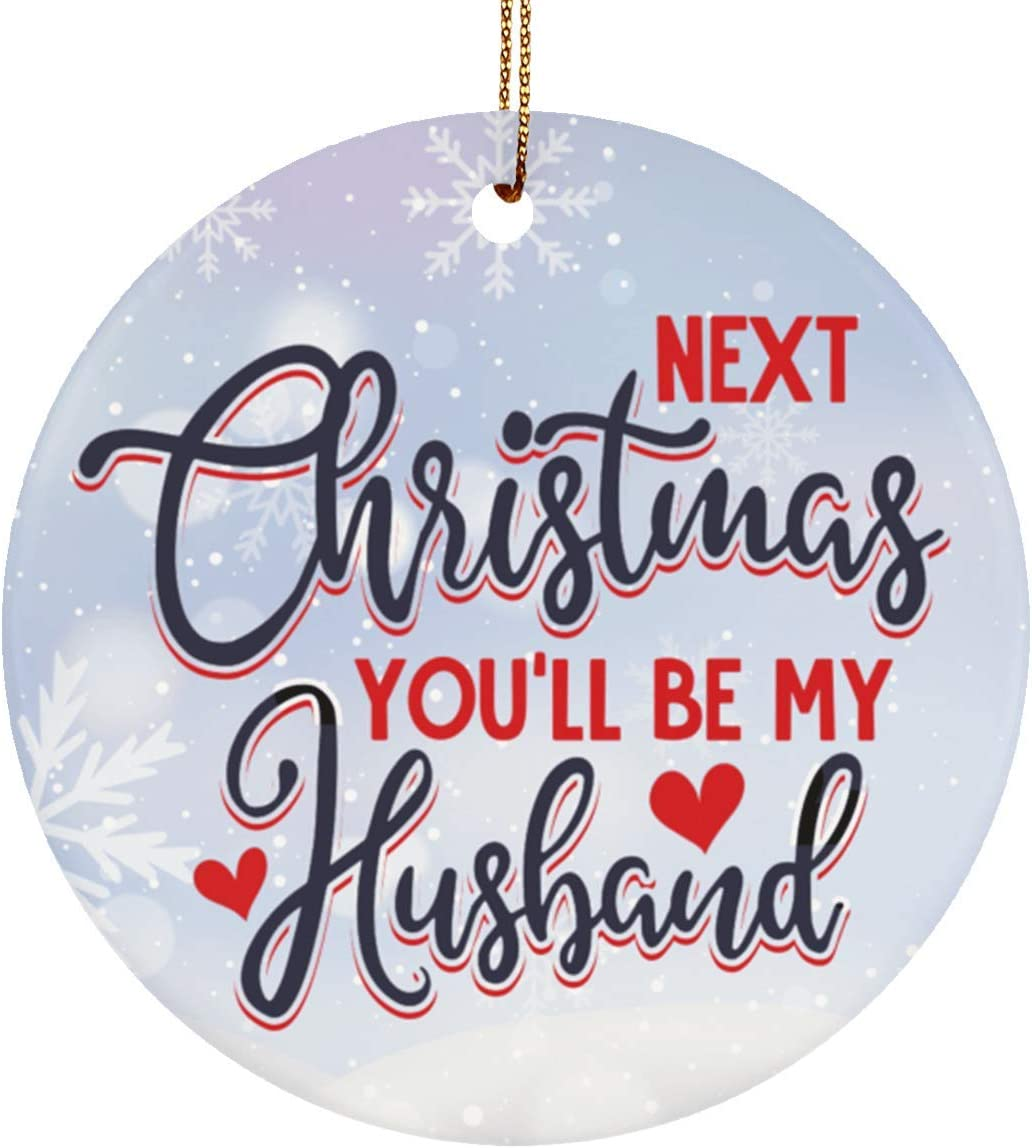 Amazon Com Cite Gifts Next Christmas You Ll Be My Husband Christmas Ornament Keepsake Circle Porcelain Durable Mdf A High Gloss Plastic Finish Ornament Gift Family Friend Awesome On Birthday Christmas We