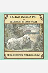 Higglety Pigglety Pop!: Or There Must Be More to Life Hardcover