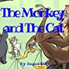 The Monkey and the Cat