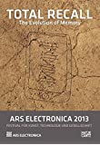 Ars Electronica 2013. Total Recall The Evolution of Memory