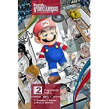 Desarrollo de Videojuegos. Un Enfoque Práctico.: Volumen 2. Programación Gráfica