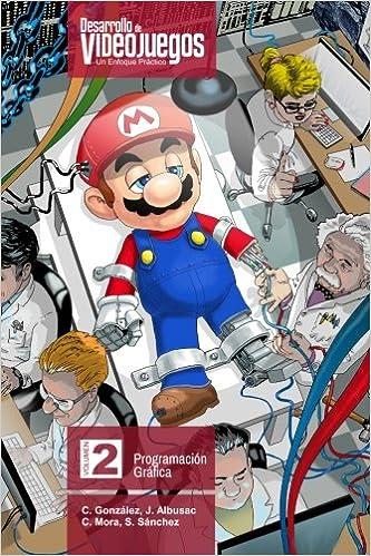 Desarrollo de Videojuegos. Un enfoque Práctico.: Volumen 2 ...