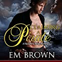 Claiming a Pirate Audiobook by Em Brown Narrated by Em Brown