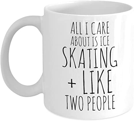 Amazon Com Ice Skating Mug All I Care About Is Ice Skating And Like Two People Figure Skating Gifts Funny Coffee Cup For Skaters Kitchen Dining
