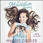 The Maddie Diaries: A Memoir | Maddie Ziegler