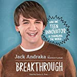 Breakthrough: How One Teen Innovator Is Changing the World | Jack Andraka