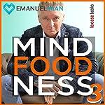 MindFoodNess 3 | Emanuel Mian