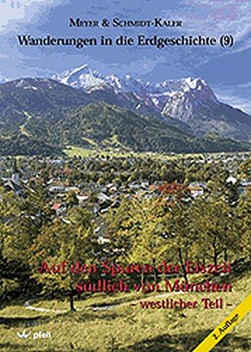 Wanderungen in die Erdgeschichte, Bd.9, Auf den Spuren der Eiszeit südlich von München, westlicher Teil