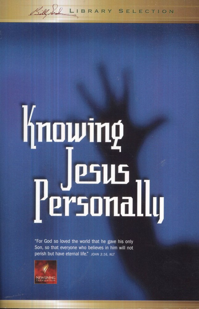 Knowing Jesus Personally (Billy Graham Library Selection) PDF