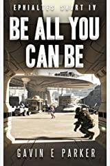 Be All You Can Be (Ephialtes Shorts Book 4) Kindle Edition