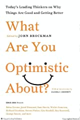 What are You Optimistic About?: Today's Leading Thinkers on Why Things are Good and Getting Better (Edge Question Series) Paperback