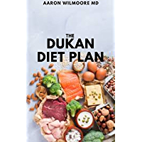 THE DUKAN DIET PLAN: The Effective Guide to 7 Day Meal Plan For The First Phase Of The Dukan Diet