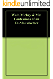 Walt, Mickey & Me: Confessions of an Ex-Mouseketeer