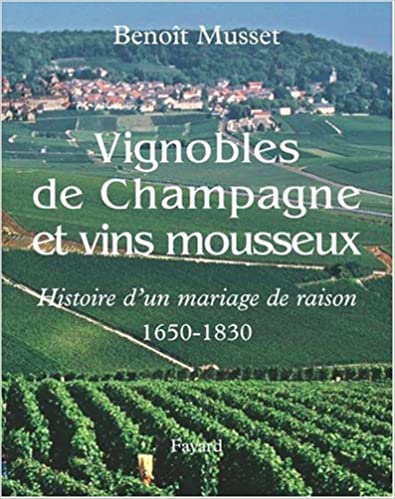 Vignobles de Champagne et vins mousseux (1650-1830) : Histoire d'un mariage de raison pdf, epub