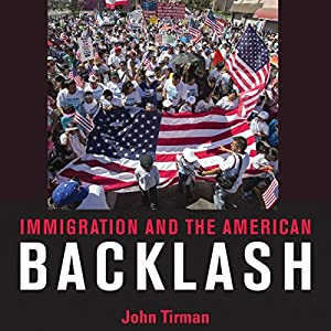 Immigration and the American Backlash Audiobook