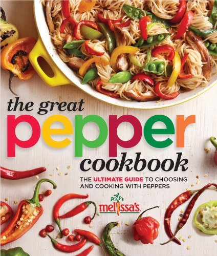 Melissa's The Great Pepper Cookbook: The ultimate guide to choosing and cooking with peppers (Chefs Choice Vegetable Cutter)