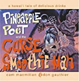img - for Pineapple Poet and the Curse of the Smoothie Man by Cam MacMillan (2003-11-03) book / textbook / text book