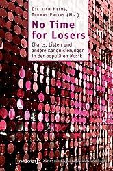 No Time for Losers: Charts, Listen und andere Kanonisierungen in der populären Musik