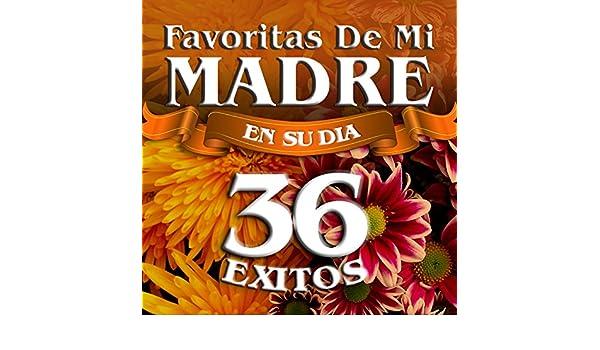 Favoritas De Mi Madre (En Su Dia) by Various artists on Amazon Music - Amazon.com