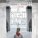 A Night Divided Audiobook by Jennifer A. Nielsen Narrated by Kate Simses