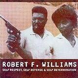 Robert F. Williams: Self Respect, Self Defense & Self Determination (AK Press Audio)