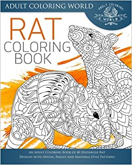 Rat Coloring Book: An Adult Coloring Book of 40 Zentangle ...