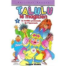 TALULU LE MAGICIEN T05 : LA TERRIBLE PROMENADE DE L'ÉPOUVANTE