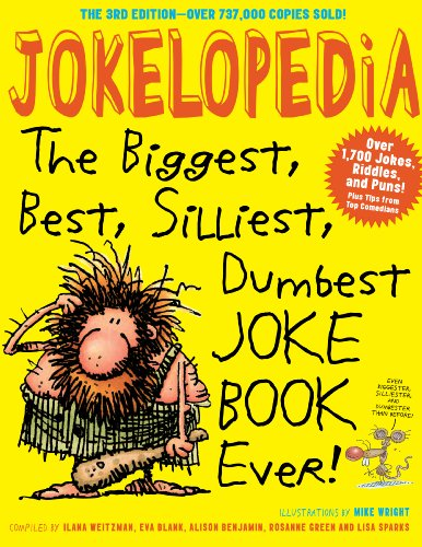 Jokelopedia, Third Edition: The Biggest, Best, Silliest, Dumbest Joke Book Ever! by [Blank, Eva, Benjamin, Alison, Green, Rosanne, Weitzman, Ilana, Sparks, Lisa]