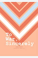 To War, Sincerely Kindle Edition
