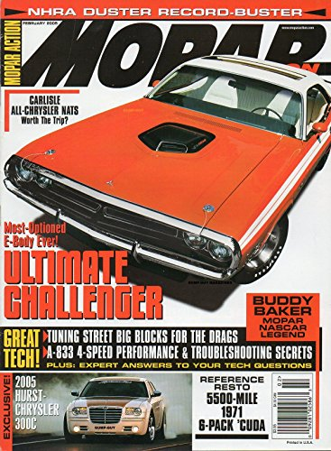 - Mopar Action February 2005 Magazine MOST-OPTIONED E-BODY EVER! ULTIMATE CHALLENGER Carlisle All-Chrysler Nats, Worth The Trip NHRA DUSTER RECORD-BUSTER